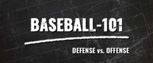 Baseball-101: Defense vs. Offense
